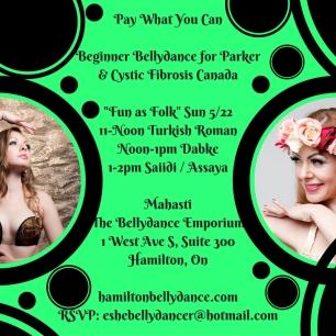 Pay What You CanBeginner Bellydance for Parker& Cystic Fibrosis Canada_Fun as Folk_ Sun 5_2211-Noon Turkish RomanNoon-1pm Dabke1-2pm Saiidi _ AssayaMahastiThe Bellydance Emporium1 West Ave S, Suite 300Hamilton, Onhamiltonb-1