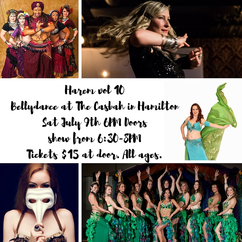 Harem vol 10 Bellydance at The Casbah in HamiltonSat July 9th 6PM Doorsshow from 6_30-8PMTickets $15 at door. All ages.
