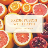 fresh fusion faith
