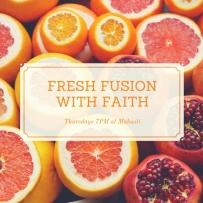 fresh fusion faith